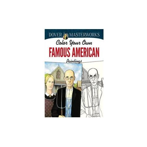 Dover Masterworks: Color Your Own Famous American Paintings (9780486779423)