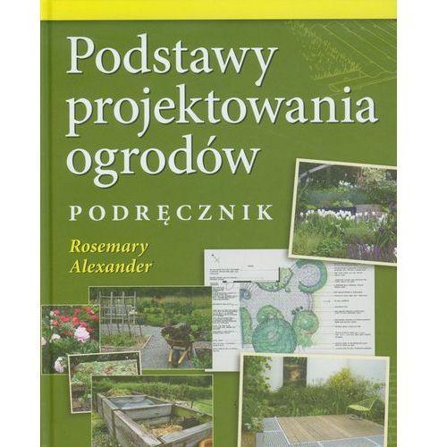 Podstawy projektowania ogrodów Podręcznik, oprawa twarda