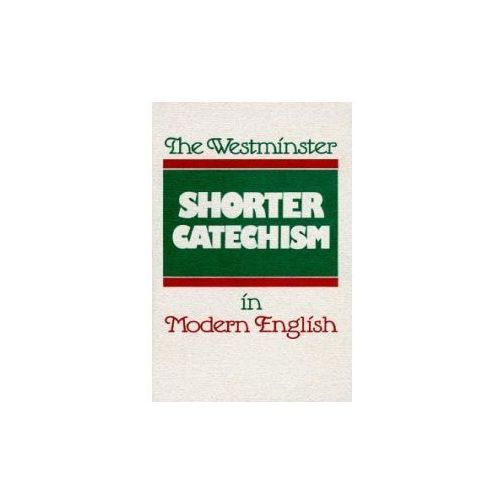Westminster Shorter Catechism in Modern English (9780875525488)
