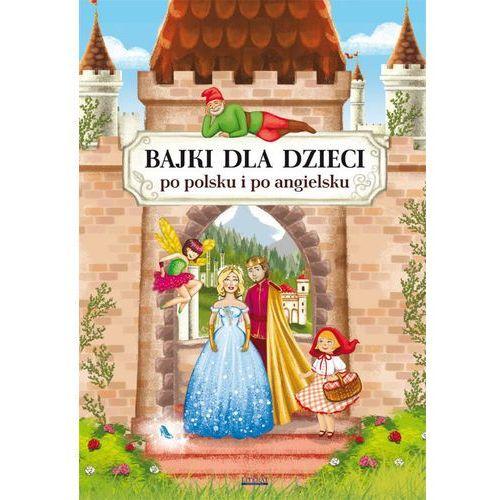 Bajki dla dzieci - po polsku i po angielsku - Maria Pietruszewska OD 24,99zł DARMOWA DOSTAWA KIOSK RUCHU, oprawa twarda