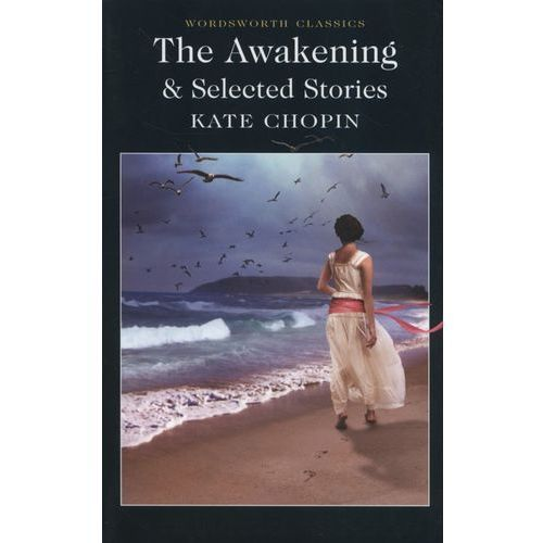 The Awakening Selected Stories, Wordsworth