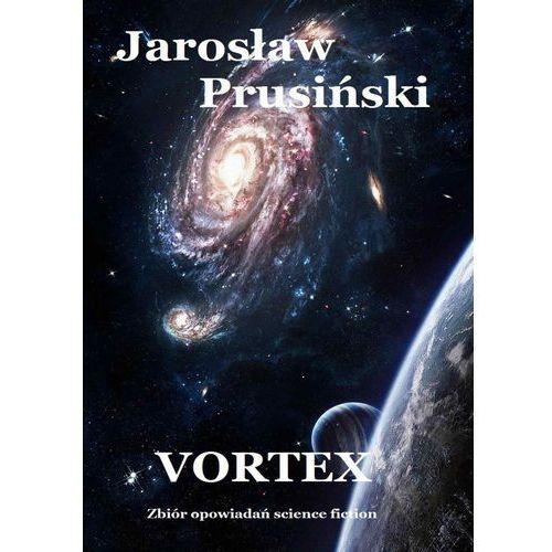 Vortex. Zbiór opowiadań science-fiction (9788378595373)