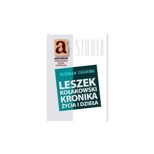 Leszek Kołakowski Kronika życia i dzieła, Wiesław Chudoba