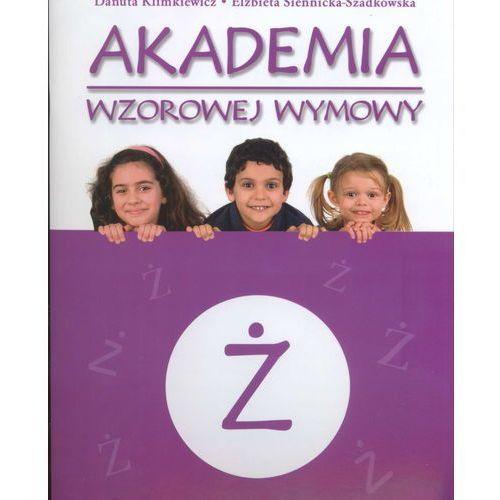 Akademia wzorowej wymowy Ż - ćwiczenia logopedyczne z naklejkami (9788374379199)