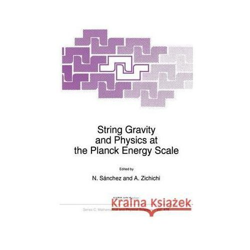 String Gravity and Physics at the Planck Energy Scale (9789401065894)