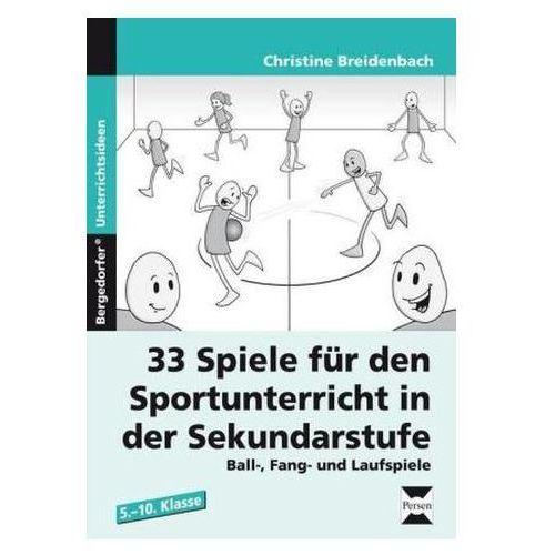 33 Spiele für den Sportunterricht in der Sekundarstufe Breidenbach, Christine (9783403230045)