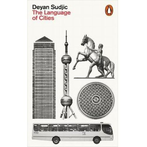 The Language of Cities - Deyan Sudjic, Penguin Books