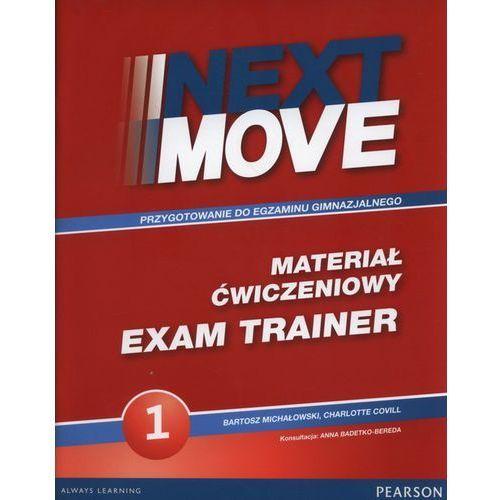 Next Move 1. Materiał Ćwiczeniowy Exam Trainer (Do Wersji Wieloletniej) + MP3 Online, oprawa miękka