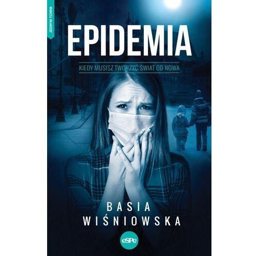 Epidemia. Kiedy musisz tworzyć świat od nowa - Wiśniowska Basia - książka, Basia Wiśniowska