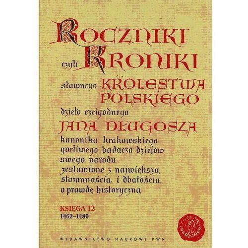 Roczniki czyli Kroniki sławnego Królestwa Polskiego, Długosz Jan