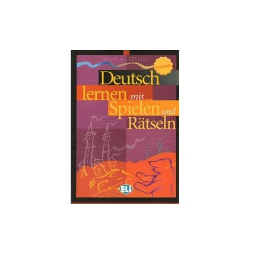Deutsch Lernen mit... Spielen und Rätseln. Grundstufe