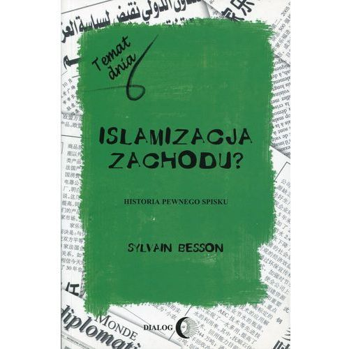 Islamizacja zachodu? Historia pewneg spisku - Sylvain Besson, oprawa miękka