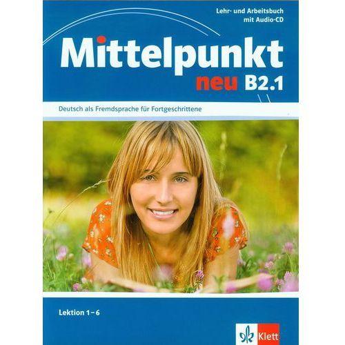 Mittelpunkt B2.1 NEU- Učebnice s PS lekce 1-6, LEKTORKLETT