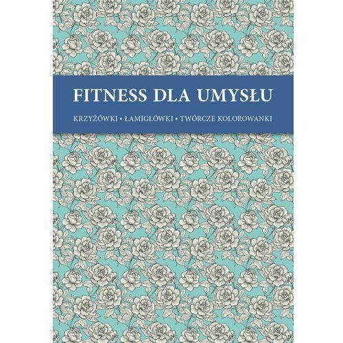 Fitnes dla umysłu - Róże + zakładka do książki GRATIS (2016)