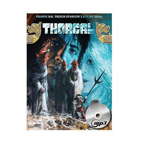 Thorgal. Prawie Raj. Trzech Starców z Krainy Aran. Książka audio CD MP3 - Wysyłka od 5,99 - kupuj w sprawdzonych księgarniach !!! (2015)