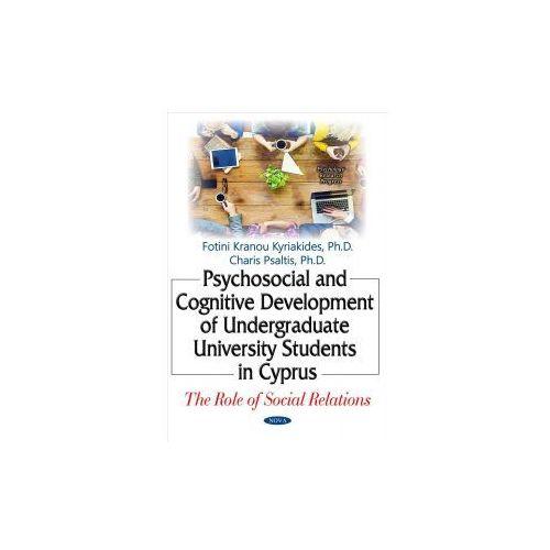 Psychosocial & Cognitive Development of Undergraduate University Students in Cyprus (9781536103311)