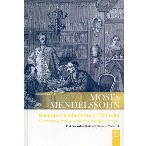 Rozprawa konkursowa Królewskiej Akademii Berlińskiej z 1763 roku: O oczywistości w naukach metafizycznych (132 str.)