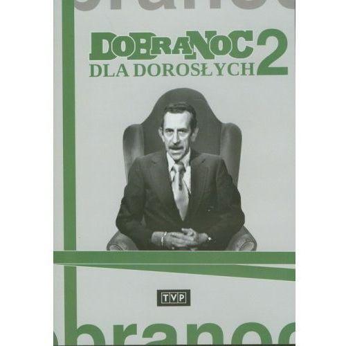 Dobranoc dla dorosłych - część 2 (DVD) - Joanna Wilińska, Andrzej Nowicki, Feliks Derecki (5902600067474)