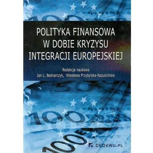 Polityka finansowa w dobie kryzysu integracji europejskiej (9788375565294)