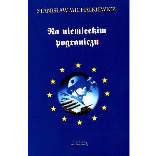 Na niemieckim pograniczu, Stanisław Michalkiewicz