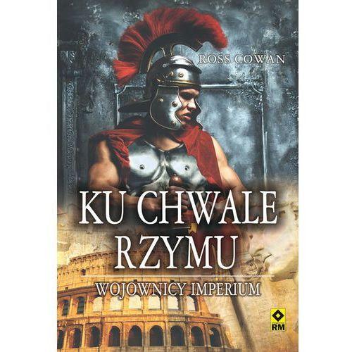 Ku chwale Rzymu. Wojownicy Imperium (2017)