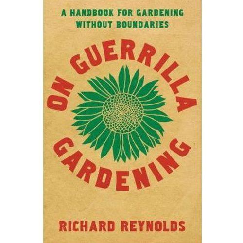 On Guerrilla Gardening, Reynolds, Richard