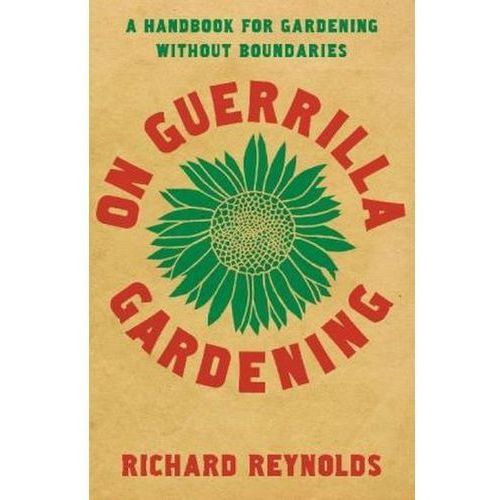 On Guerrilla Gardening, Reynolds, Richard
