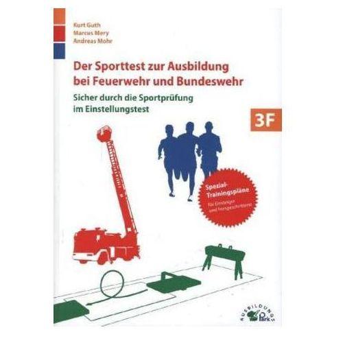 Der Sporttest zur Ausbildung bei Feuerwehr und Bundeswehr Guth, Kurt (9783956240058)