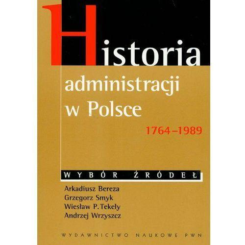 Historia administracji w Polsce 1764-1989 Wybór źródeł, praca zbiorowa