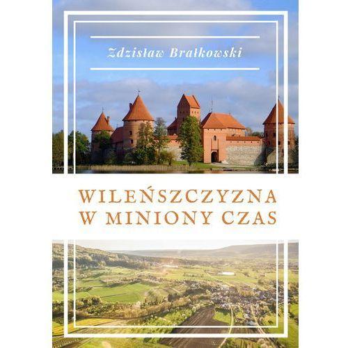 Wileńszczyzna w miniony czas, Zdzisław Brałkowski