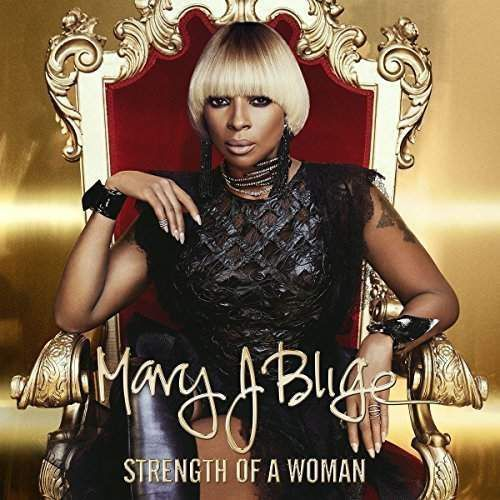 Mary J. Blige - STRENGHT OF A WOMAN (0602557261486)