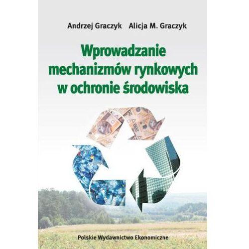 Wprowadzanie mechanizmów rynkowych w ochronie środowiska (2011)
