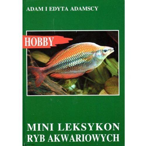 """Książka """"Mini leksykon ryb akwariowych"""" wyd. Egros (9788388185212)"""
