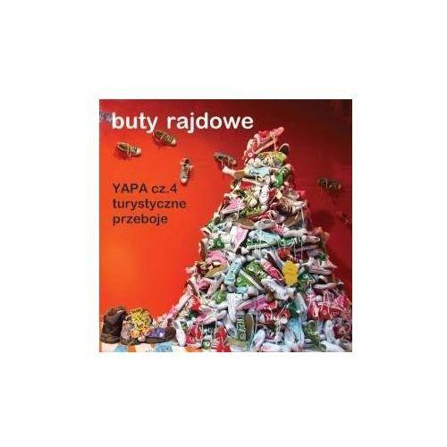 BUTY RAJDOWE-TURYSTYCZNE PRZEBOJE-YAPA 4 - Różni Wykonawcy (Płyta CD) (5906712909622)