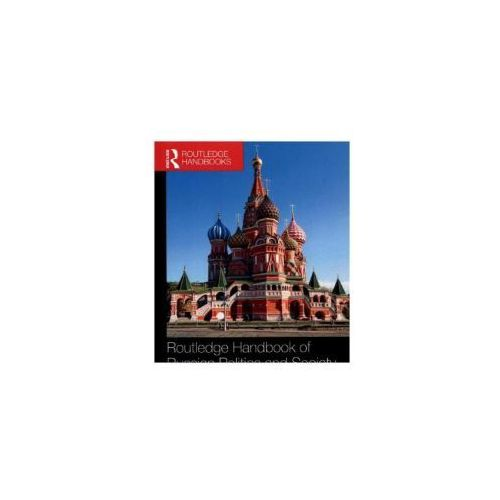 Routledge Handbook of Russian Politics and Society (498 str.)