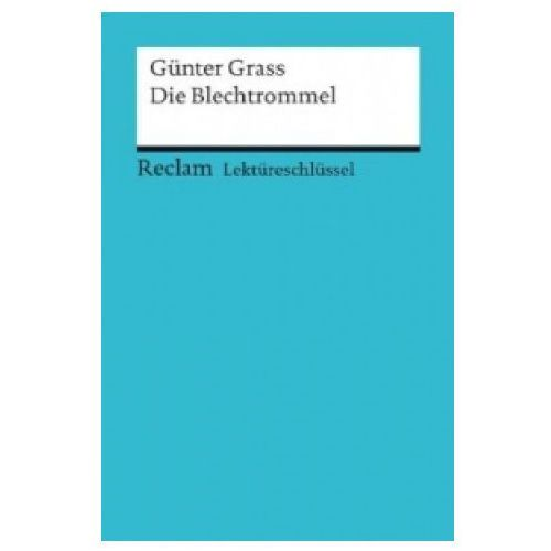 Lektüreschlüssel Günter Grass 'Die Blechtrommel'