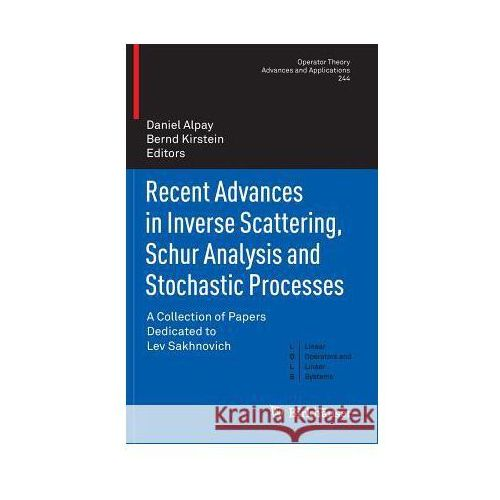 Recent Advances in Inverse Scattering, Schur Analysis and Stochastic Processes - Wysyłka od 3,99 - porównuj ceny z wysyłką