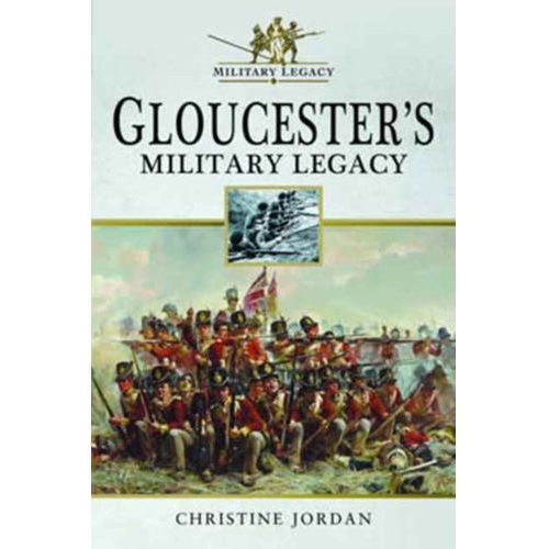 Gloucester's Military Legacy (9781526707703)