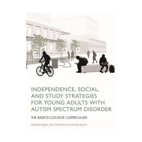 Independence, Social, and Study Strategies for Young Adults with Autism Spectrum Disorder