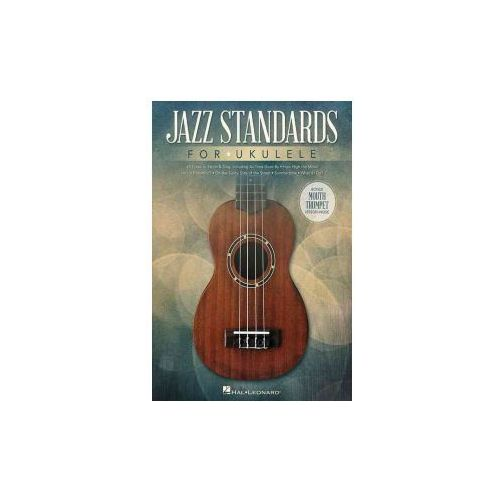Jazz Standards for Ukulele: Includes Bonus Mouth Trumpet Lesson!