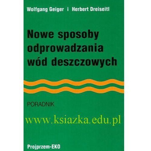 Nowe sposoby odprowadzania wód deszczowych. Poradnik. (1999)
