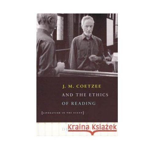 J. M. Coetzee & the Ethics of Reading Literature in the Even