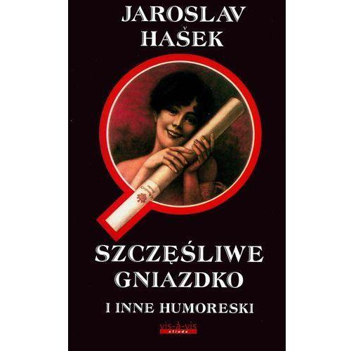 Szczęśliwe gniazdko i inne humoreski, Hasek Jaroslav