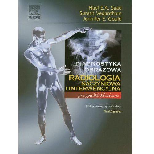 Radiologia Naczyniowa I Interwencyjna (290 str.)