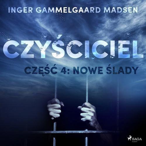 Czyściciel 4: Nowe ślady - Inger Gammelgaard Madsen (MP3) (9788726169720)