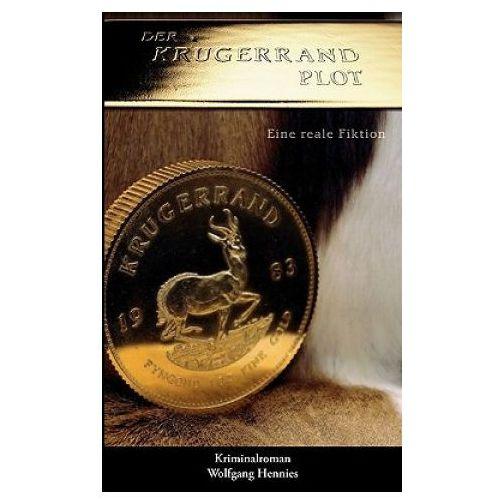 Der Krugerrand Plot - eine reale Fiktion (9783833487293)