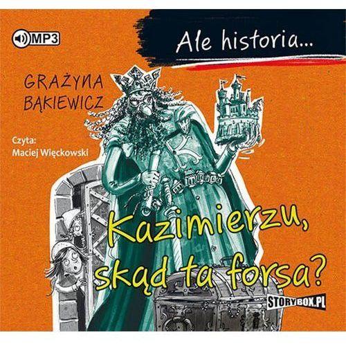 CD MP3 KAZIMIERZU SKĄD TA FORSA ALE HISTORIA Grażyna Bąkiewicz