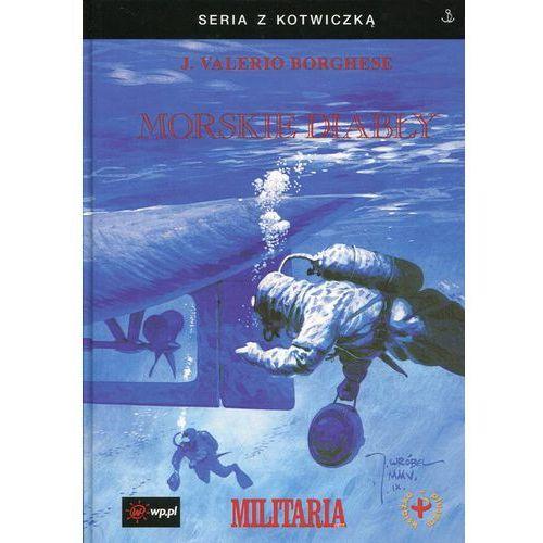 Morskie diabły, Junio Valerio Borghese