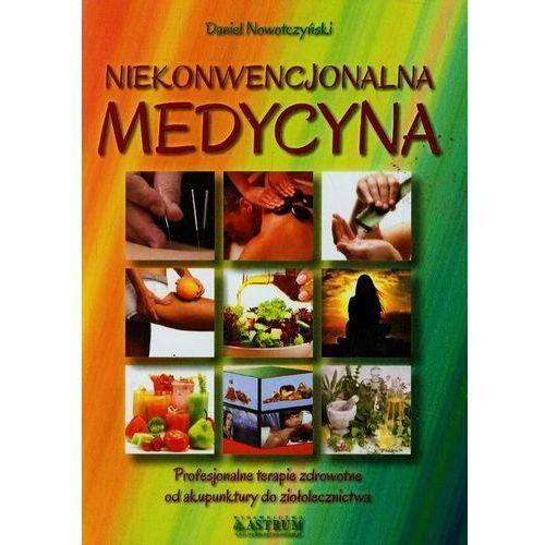 Medycyna niekonwencjonalna. Od akupunktury do ziołolecznictwa (9788372777935)