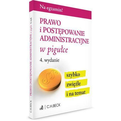 Prawo i postępowanie administracyjne w pigułce, C.H. Beck